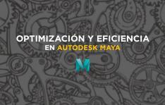 3D  Optimizacion y Eficiencia en Autodesk Maya  con Lidia Martinez